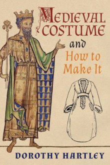 Medieval Costume and How to Make It av Dorothy Hartley (Heftet)