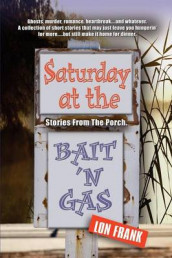 Saturday at the Bait 'N Gas av Lon Frank (Heftet)
