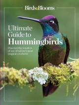 Omslag - Birds & Blooms Ultimate Guide to Hummingbirds