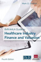 Omslag - The BVR/Ahla Guide to Healthcare Industry Finance and Valuation