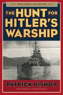 The Hunt for Hitler's Warship av Patrick Bishop (Heftet)