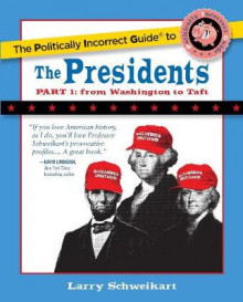 The Politically Incorrect Guide to the Presidents: Part 1 av Larry Schweikart (Heftet)