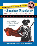 Omslag - The Politically Incorrect Guide to the American Revolution