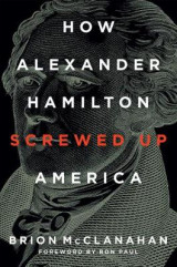 Omslag - How Alexander Hamilton Screwed Up America