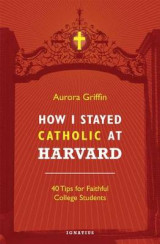 Omslag - How I Stayed Catholic at Harvard