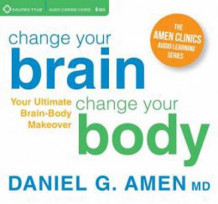 Change Your Brain, Change Your Body av Daniel G. Amen (Lydbok-CD)