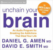 Unchain Your Brain av Daniel G. Amen og David E. Smith (Lydbok-CD)