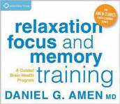 Relaxation, Focus, and Memory Training av Daniel G. Amen (Lydbok-CD)