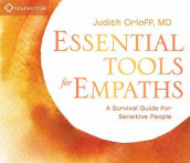Essential Tools for Empaths av Judith Orloff (Lydbok-CD)