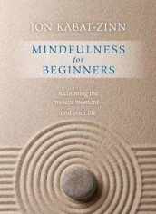 Mindfulness for Beginners av Jon Kabat-Zinn (Heftet)