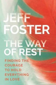 Way of Rest av Jeff Foster (Heftet)