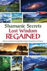 Omslag - Shamanic Secrets Lost Wisdom Regained