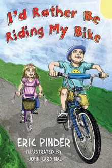 I'd Rather Be Riding My Bike av Eric Pinder (Innbundet)