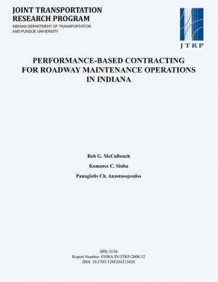Performance-Based Contracting for Roadway Maintenance Operations in Indiana av Bob McCullouch, Kumares C Sinha og Panagiotis Ch Anastasopoulos (Heftet)