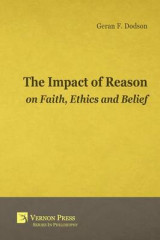 Omslag - The Impact of Reason on Faith, Ethics and Belief