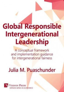 Global Responsible Intergenerational Leadership av Julia M. Puaschunder (Innbundet)