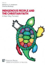 Indigenous People and the Christian Faith: A New Way Forward (Innbundet)