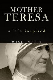 Mother Teresa av Wyatt North (Heftet)