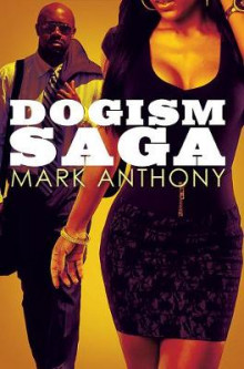Dogism Saga av Mark Anthony (Heftet)
