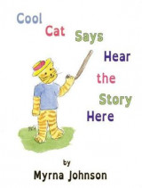 Omslag - Cool Cat Says Hear the Story Here