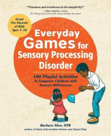 Everyday Games for Sensory Processing Disorder av Barbara Sher (Heftet)