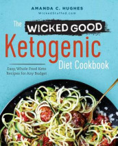 The Wicked Good Ketogenic Diet Cookbook av Amanda C Hughes (Heftet)