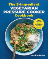 Omslag - The 5-Ingredient Vegetarian Pressure Cooker Cookbook
