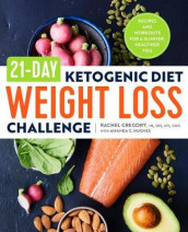 21-Day Ketogenic Diet Weight Loss Challenge av Rachel Gregory og Amanda C Hughes (Heftet)