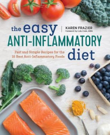 The Easy Anti Inflammatory Diet av Karen Frazier (Heftet)