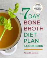 Omslag - The 7-Day Bone Broth Diet Plan