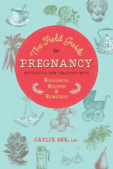 Omslag - The Field Guide to Pregnancy