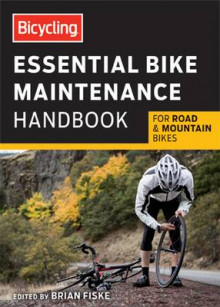 Bicycling Essential Bike Maintenance Handbook av Todd Downs (Heftet)