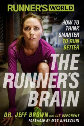 Runner's World The Runner's Brain av Jeff Brown, Editors of Runner's World Maga og Liz Neporent (Heftet)