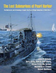 The Lost Submarines of Pearl Harbor av James P. Delgado, Terry Kerby, Steven Price, Hans K. van Tilburg, Ole Varmer og Russell A. Matthews (Innbundet)