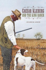 Omslag - Caesar Kleberg and the King Ranch