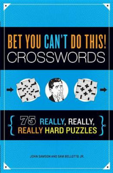 Bet You Can't Do This! Crosswords av John M. Samson og Sam Bellotto (Heftet)