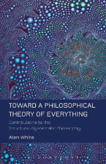 Toward a Philosophical Theory of Everything av Alan White (Heftet)