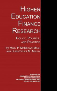 Higher Education Finance Research av Mary P. McKeown-Moak og Christopher M. Mullin (Innbundet)