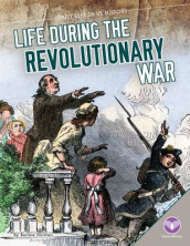 Life During the Revolutionary War av Bonnie Hinman (Innbundet)