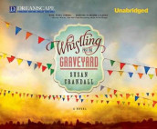 Whistling Past the Graveyard av Susan Crandall (Lydbok-CD)