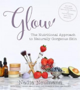 Omslag - Glow: The Nutritional Approach to Naturally Gorgeous Skin