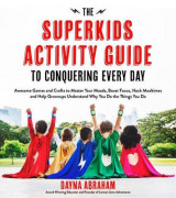 Omslag - The Superkids Activity Guide to Conquering Every Day