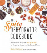 Omslag - The Spicy Dehydrator Cookbook