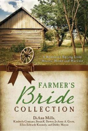 The Farmer's Bride Collection av Kimberely Comeaux, Susan K Downs, Joann A Grote, Ellen Edwards Kennedy, Debby Mayne og DiAnn Mills (Heftet)