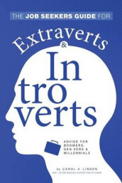 The Job Seekers Guide for Extraverts and Introverts, Advice for Boomers, Gen Xers and Millennials av Carol a Linden (Heftet)