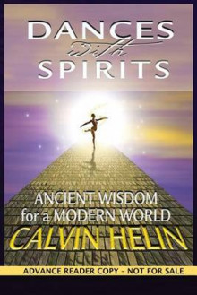 Dances with Spirits (Advance Reader Copy) av Calvin Helin (Heftet)