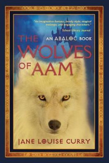 The Wolves of Aam av Jane Louise Curry (Heftet)