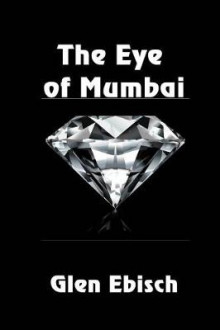 The Eye of Mumbai av Glen Ebisch (Heftet)