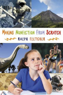 Making Nonfiction from Scratch av Ralph Fletcher (Heftet)