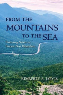 From the Mountains to the Sea av Kimberly A. Jarvis (Innbundet)